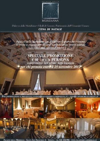 Capurro Ricevimenti Prenoti entro il 25/11 per il suo Natale aziendale a Palazzo della Meridiana: straordinariamente a € 60 + iva a persona, location inclusa.